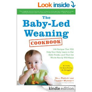 the-baby-led-weaning-cookbook-130-easy-nutritious-recipes-that-will-help-your-baby-learn-to-eat-and-love-a-variety-of-solid-foods-and-that-the-whole-family-will-enjoy-kindle-edition_3080402